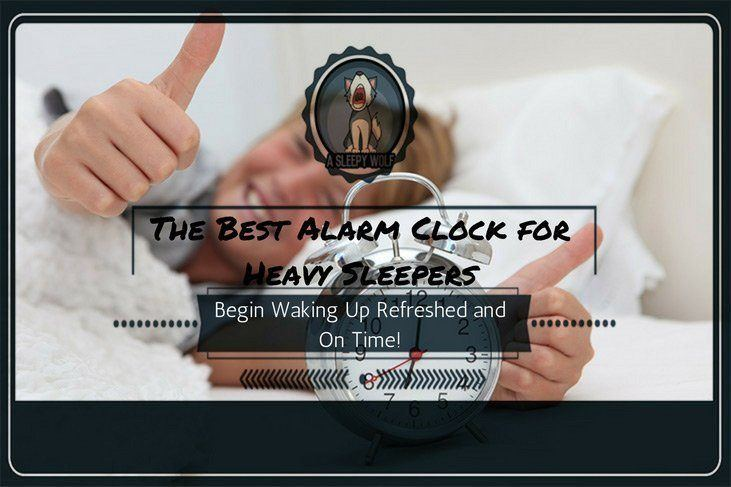 best-alarm-clock-for-heavy-sleepers