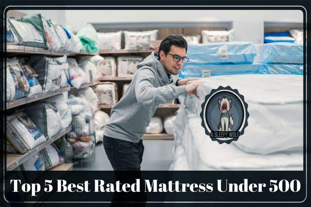 Best Mattress Under 500 For 2019 Top 5 Reviews To Check