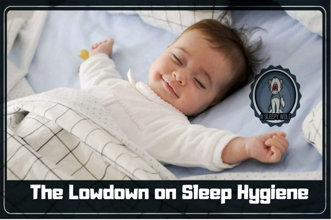The Lowdown On Sleep Hygiene Have A Better Slumber Right Now
