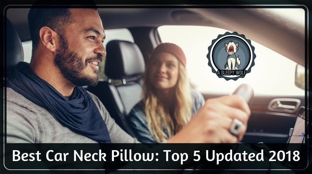 Best Car Neck Pillow For 2019 5 Of The Best To Comfort