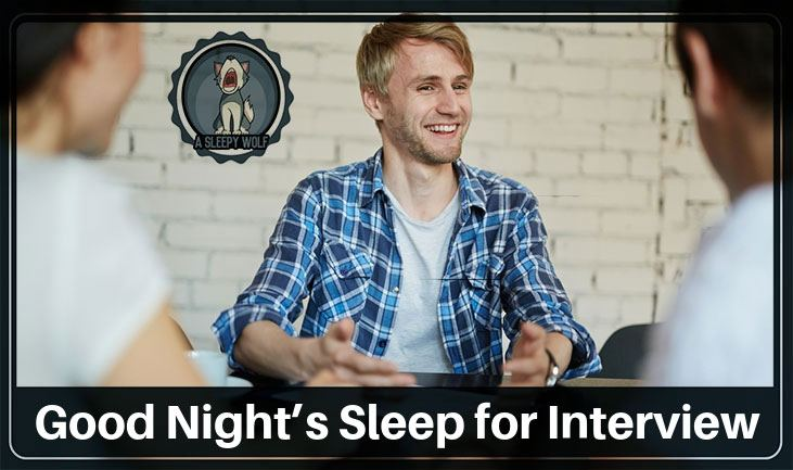 A Good Night Sleep Before Your Interview