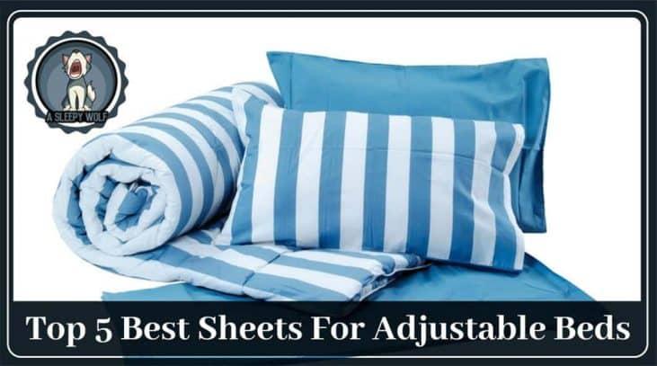 Best Sheets for Adjustable Beds Updated 2019