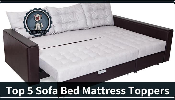 Best Mattress Topper For Sofa Bed 2019
